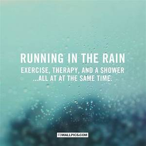 Running In The Rain Quote Facebook Wall Pic Wallpaper ...