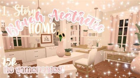 story blush aesthetic home  gamepasses bloxburg speedbuild   house