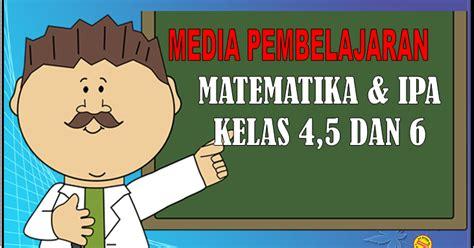 media pembelajaran ipa  matematika sdmi kelas
