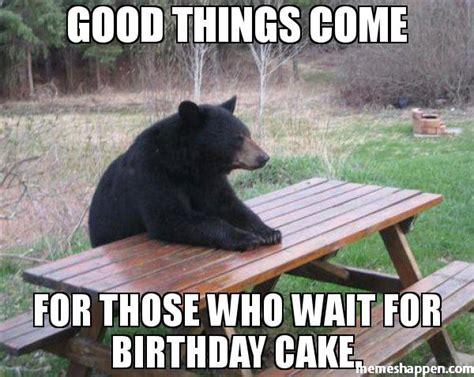 good      wait  birthday cake