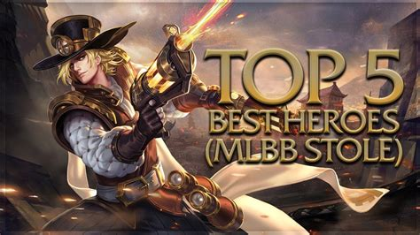 Top 5 Best Heroes (mlbb Stole)