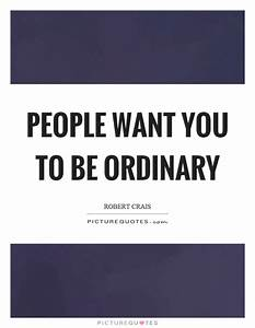 People want you... Robert Crais Quotes