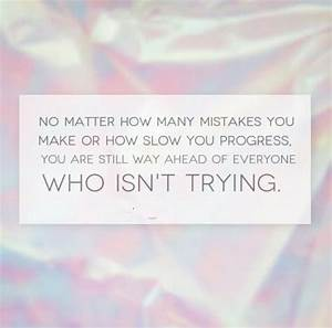 No matter how many mistakes you make or how slow you ...