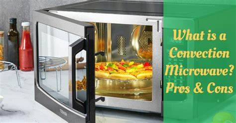 convection microwave pros cons cooking top gear
