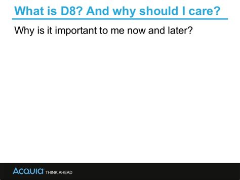 Why Drupal 8? Why Now? Aprmay 2015