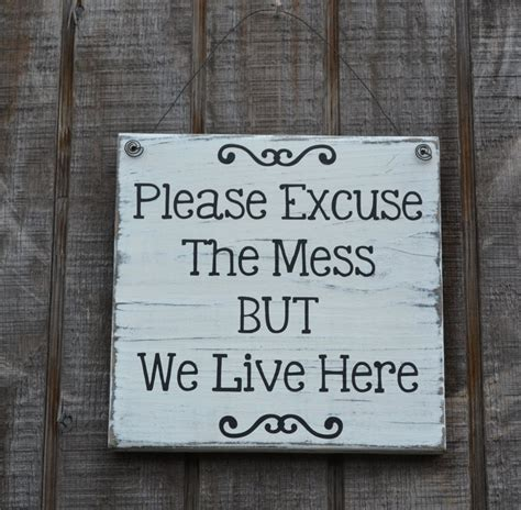 Please Excuse The Mess Live Here Wood Sign Kitchen