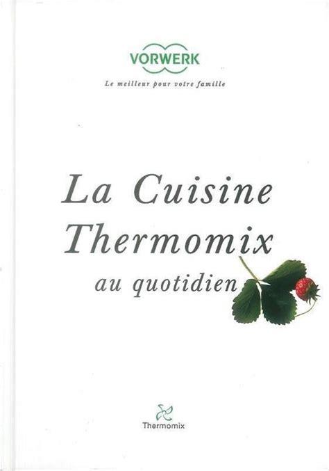 livre la cuisine thermomix au quotidien thermomix
