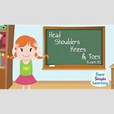 Head Shoulders Knees & Toes (learn It) Youtube