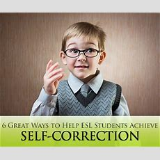 6 Great Ways To Help Esl Students Achieve Selfcorrection