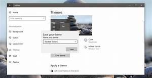 How To Create Custom Themes In Windows 10