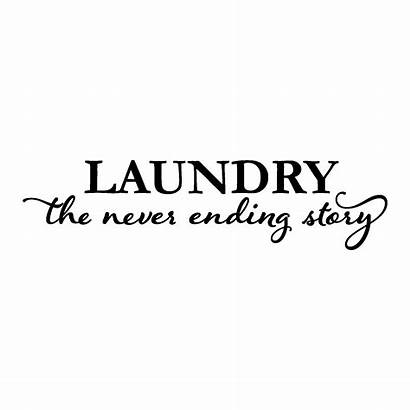 Laundry Quotes Ending Never Story Wall Decal