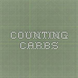 Counting Carbs Counting Carbs Type 1 Diabetes Type 1