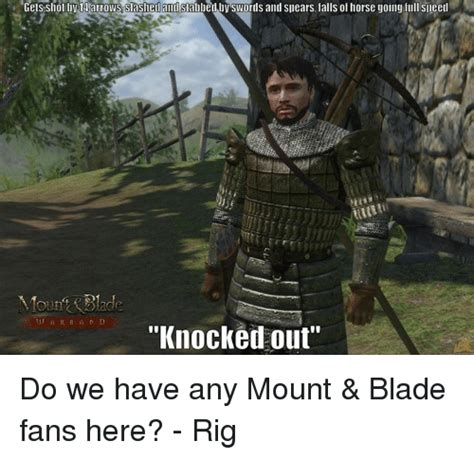 Mount And Blade Memes - 25 best memes about mount blade mount blade memes