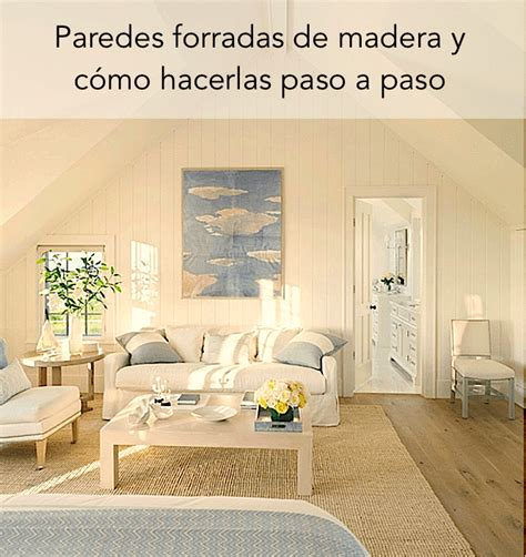 paredes forradas de madera  como puedes hacerlas paso  paso