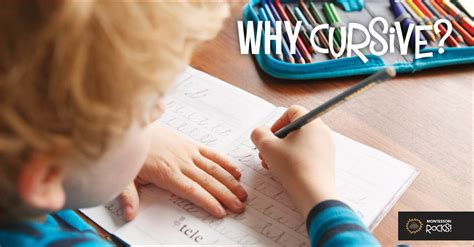 Why Cursive?  Montessori Rocks