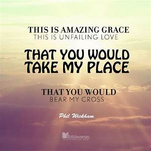 This is amazing grace This is unfailing love That You ...