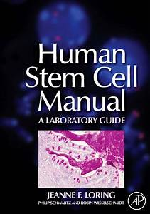 Human Stem Cell Manual A Laboratory Guide
