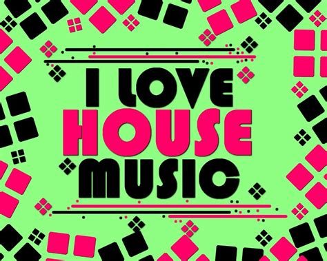I Love House Music Wallpapers
