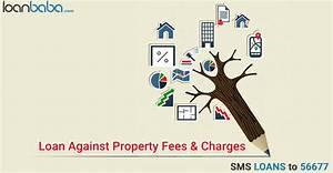 Which Are the Important Loan Against Property Charges?   Blog