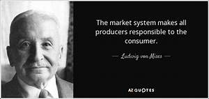 Ludwig von Mise... Responsible Producer Quotes