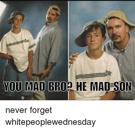 He Mad Meme - 25 best memes about you mad bro you mad bro memes
