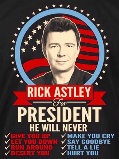 Rick Astley Meme - rick astley for president funny pics memes captioned pictures funnywebsite com