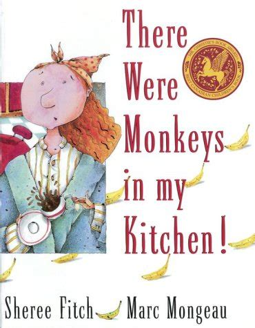 my kitchen book there were monkeys in my kitchen by sheree fitch reviews