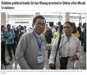 Mir Ahmed Siddiquee: Rakhine political leader Dr Aye Maung ...