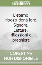 Preghiera Della Candela by L Eterno Riposo Dona Loro Signore Letture Riflessioni E