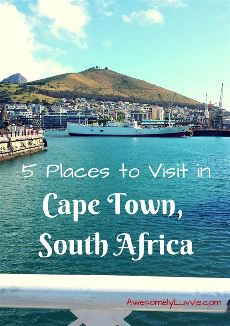5 Awesome Places To Visit In Cape Town South Africa