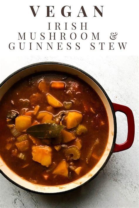 vegan irish mushroom guinness stew vegan stew recipes