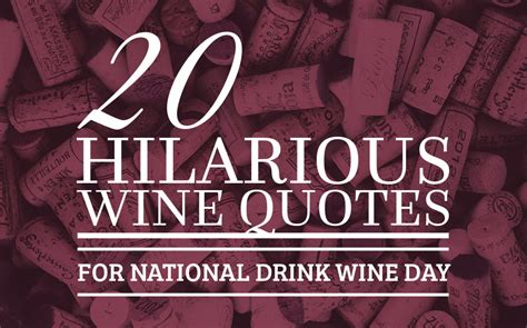 hilarious wine quotes  national drink wine day