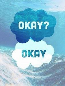 Maybe 'okay' will be our always | / / tfios ...