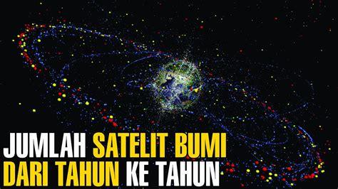 mencengangkan inilah jumlah satelit  mengorbit bumi