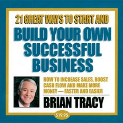 Brian Tracy 21 Great Ways To Start And Build Own Business Downloa
