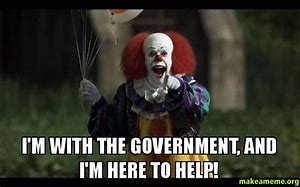 Image result for i'm from the government meme