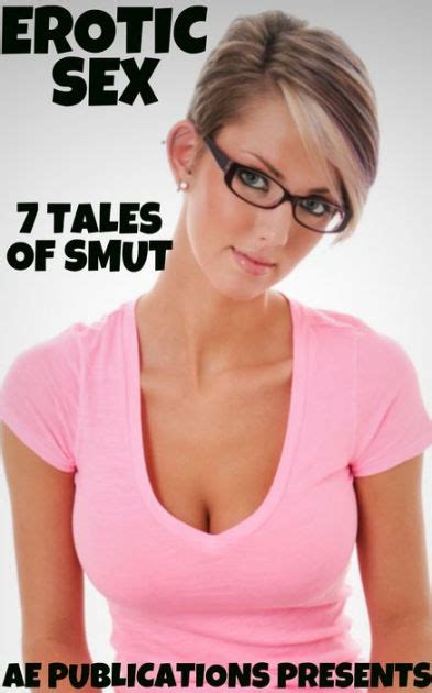 Erotic Sex 7 Tales Of Smut By Ae Publications Nook Book Ebook Barnes And Noble®