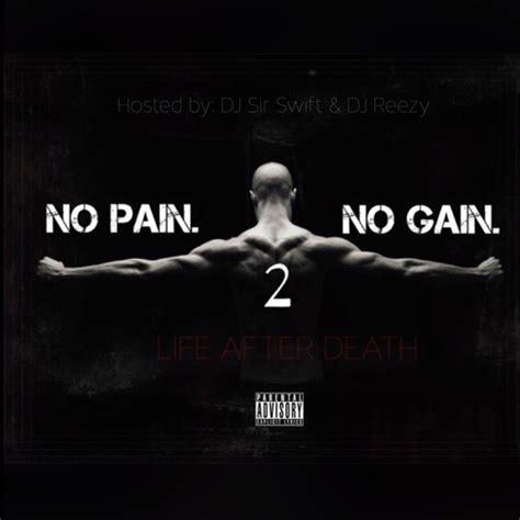 No Pain No Gain 2: Life After Death - Watz Dat ...