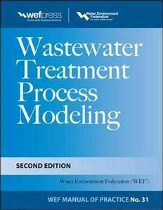 Wastewater Treatment Process Modeling  Second Edition