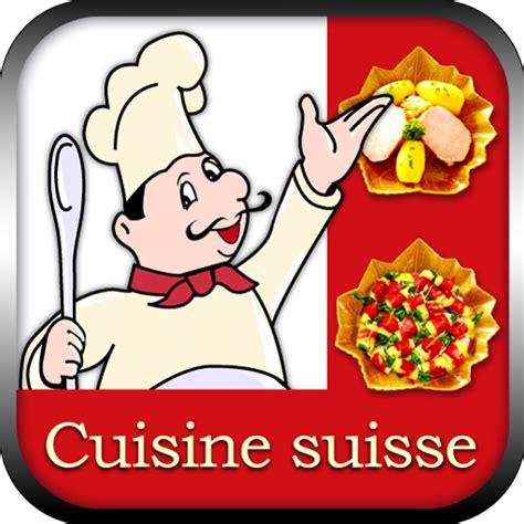 cuisine suisse cuisine suisse amazon fr appstore pour android
