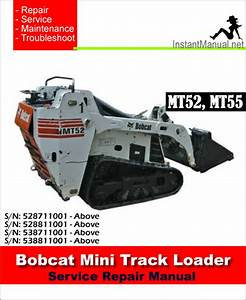 Bobcat Mt52 Mt55 Compact Track Loader Service Manual