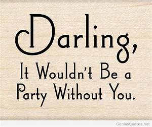 Darling it woul... Awesome Party Night Quotes