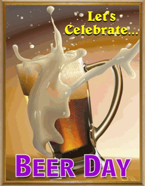 celebrate beer day national beer day ecards greeting cards