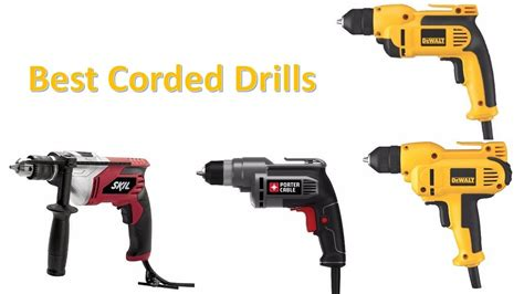 corded drills top  drills   update youtube
