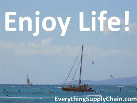 quotes  enjoying life  happy   life great