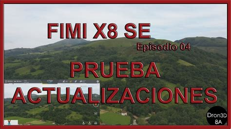fimi  se prueba actualizacion  fpv en espanol episodio  youtube