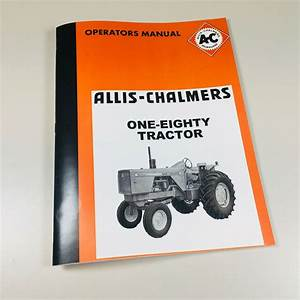 Allis Chalmers 180 Tractor Owners Operators Manual One