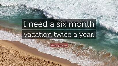 Vacation Quotes Funny Wallpapers Need Twice Quote