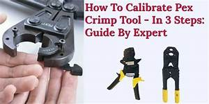 How To Calibrate Pex Crimp Tool  U2013 In 3 Steps  Guide By Expert
