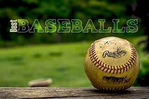 9 Best Baseballs For 2020   Official  Little League